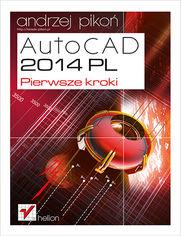 AutoCAD 2014 PL. Pierwsze kroki
