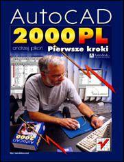 AutoCAD 2000 PL. Pierwsze kroki