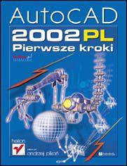 AutoCAD 2002 PL. Pierwsze kroki