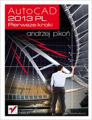 AutoCAD 2013 PL. Pierwsze kroki