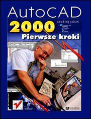 AutoCAD 2000. Pierwsze kroki