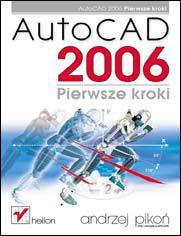 AutoCAD 2006. Pierwsze kroki