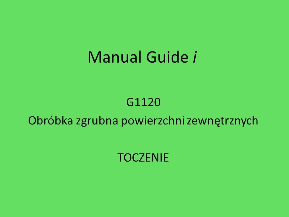 Manual Guide i toczenie G1120 obrobka zgrubna